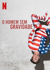 O Homem sem Gravidade Netflix filme - NoNetflix.com.br